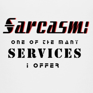 Sarcasm - Toddler Premium T-Shirt