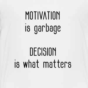 Motivation and Decision - Toddler Premium T-Shirt