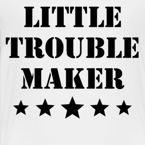 Little Trouble Maker - Toddler Premium T-Shirt