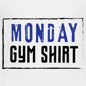 MONDAY GYM SHIRT - Toddler Premium T-Shirt