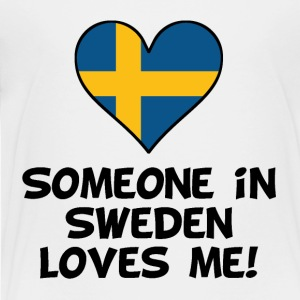 Someone In Sweden Loves Me - Toddler Premium T-Shirt