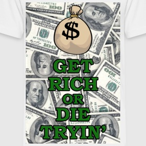 Get rich or die trying - Toddler Premium T-Shirt