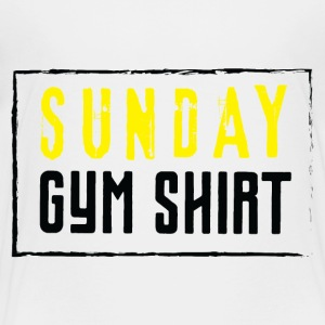 SUNDAY GYM SHIRT - Toddler Premium T-Shirt
