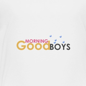 good morning - Toddler Premium T-Shirt