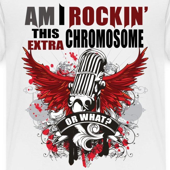Rocking my extra chromosome