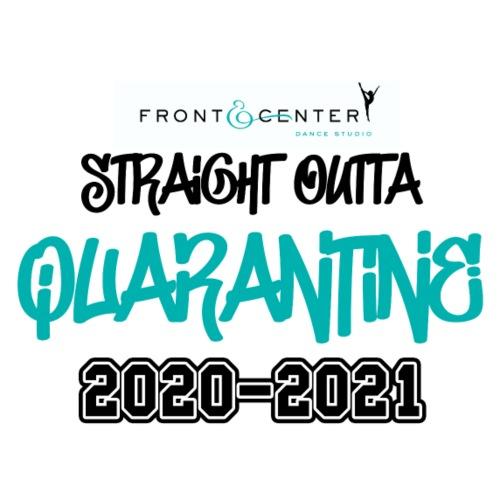 Straight Outta Quarantine - Toddler Premium T-Shirt