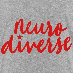 neurodiverse - Toddler Premium T-Shirt