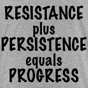 Resistance Plus Persistence Equals Progress - Toddler Premium T-Shirt