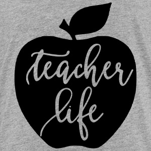 Teacher Life Teaching - Toddler Premium T-Shirt