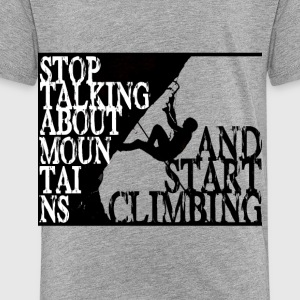 Start climbing - Toddler Premium T-Shirt