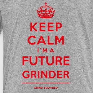 Born To Grind - Keep Calm I'm A Future Grinder Red - Toddler Premium T-Shirt