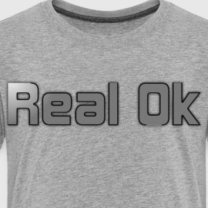 Real Ok version 2 - Toddler Premium T-Shirt