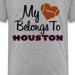 My heart belongs to Houston - Toddler Premium T-Shirt