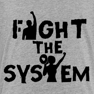 Fight The System - Toddler Premium T-Shirt