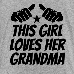 This Girl Loves Her Grandma - Toddler Premium T-Shirt