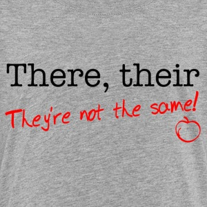 There, their, They're not the same - Toddler Premium T-Shirt