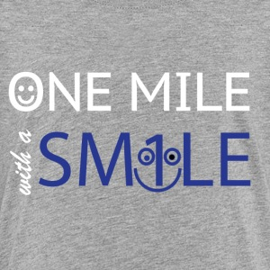 mile with a smile - Toddler Premium T-Shirt