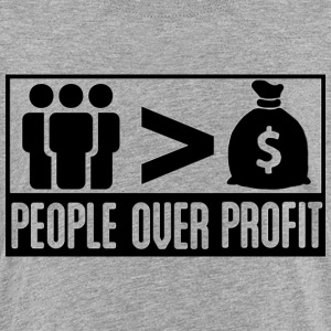 People Over Profit - Toddler Premium T-Shirt