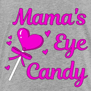 MAMA'S EYE CANDY - Toddler Premium T-Shirt