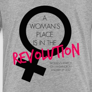 A Woman's Place is in the Revolution Shirt - Toddler Premium T-Shirt