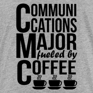 Communications Major Fueled By Coffee - Toddler Premium T-Shirt