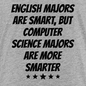 Computer Science Majors Are More Smarter - Toddler Premium T-Shirt