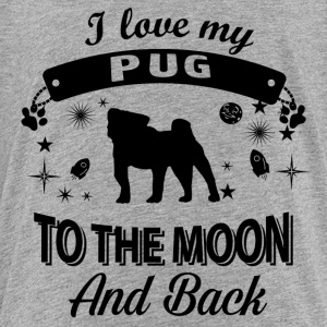 Love my Pug - Toddler Premium T-Shirt