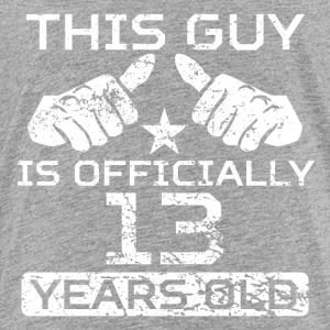 This Guy Is Officially 13 Years Old - Toddler Premium T-Shirt