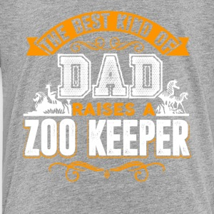 The Best Kind Of Dad Raises A Zoo Keeper Shirt - Toddler Premium T-Shirt