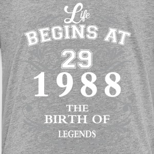 Life begins at 29 1988 The birth of legends - Toddler Premium T-Shirt