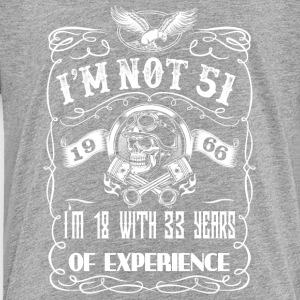 I'm not 51 1966 I'm 18 with 33 years of experience - Toddler Premium T-Shirt