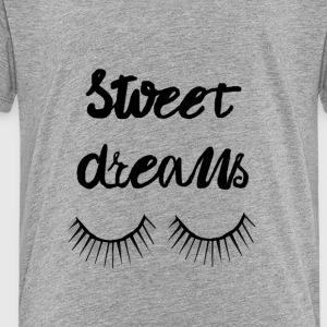 Sweet Dream - Toddler Premium T-Shirt
