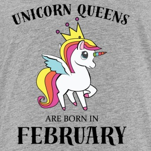 UNICORN QUEENS BORN IN FEBRUARY - Toddler Premium T-Shirt
