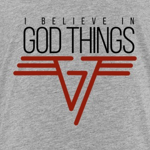 I Believe In God Things - Music Inspired Design #1 - Toddler Premium T-Shirt