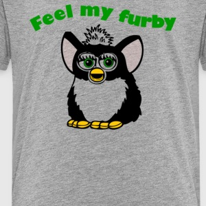 Feel My Furby - Toddler Premium T-Shirt