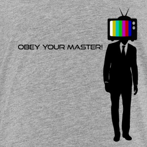 Obey your Master! - Toddler Premium T-Shirt