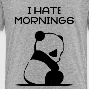 I HATE MORNINGS - Panda - Toddler Premium T-Shirt