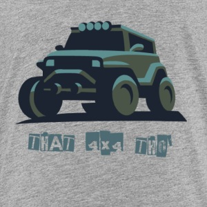 That 4x4 - Toddler Premium T-Shirt