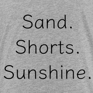Sand Short Sunshine - Toddler Premium T-Shirt