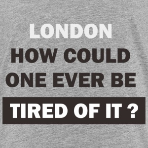 London is wonderful place, no worry. - Toddler Premium T-Shirt