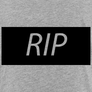 RIP - Toddler Premium T-Shirt