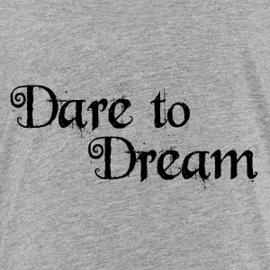 Dare to Dream Collection - Toddler Premium T-Shirt