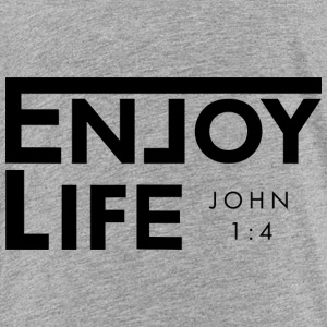 Enjoy Life - Toddler Premium T-Shirt
