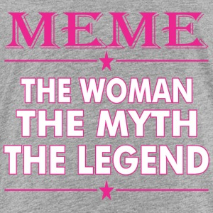 Meme The Woman The Myth The Legend - Toddler Premium T-Shirt
