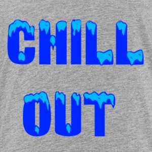 chill out - Toddler Premium T-Shirt