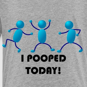POOPED TODAY - Toddler Premium T-Shirt