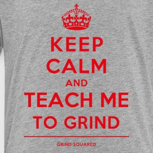 Born To Grind - Keep Calm Teach Me Red - Toddler Premium T-Shirt