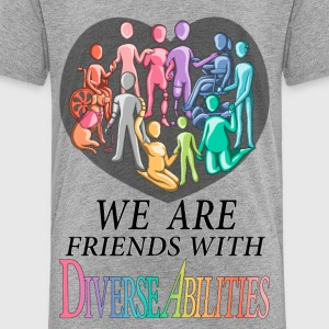 We Are Friends With DiverseAbilities - Toddler Premium T-Shirt