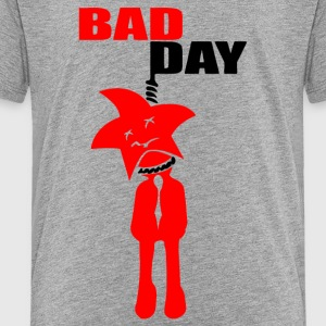 Bad Day - Toddler Premium T-Shirt
