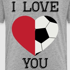 i love you soccer - Toddler Premium T-Shirt